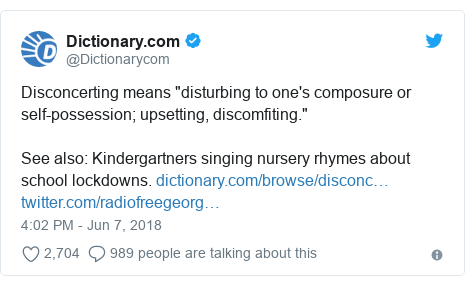 """Twitter post by @Dictionarycom: Disconcerting means """"disturbing to one's composure or self-possession; upsetting, discomfiting.""""See also  Kindergartners singing nursery rhymes about school lockdowns."""