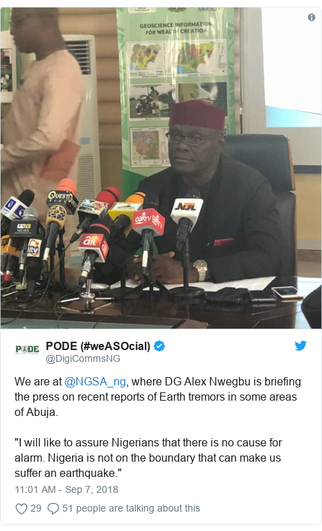 """Twitter post by @DigiCommsNG: We are at @NGSA_ng, where DG Alex Nwegbu is briefing the press on recent reports of Earth tremors in some areas of Abuja. """"I will like to assure Nigerians that there is no cause for alarm. Nigeria is not on the boundary that can make us suffer an earthquake."""""""