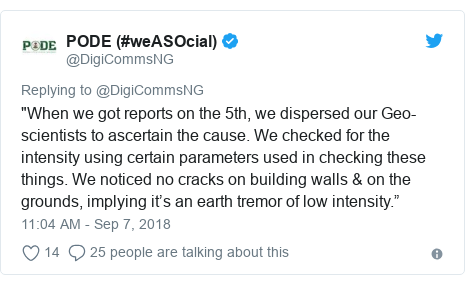 """Twitter post by @DigiCommsNG: """"When we got reports on the 5th, we dispersed our Geo-scientists to ascertain the cause. We checked for the intensity using certain parameters used in checking these things. We noticed no cracks on building walls & on the grounds, implying it's an earth tremor of low intensity."""""""