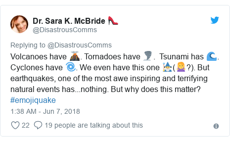 Twitter post by @DisastrousComms: Volcanoes have 🌋. Tornadoes have 🌪️.  Tsunami has 🌊. Cyclones have 🌀. We even have this one 🧙‍♂️(🤷‍♀️?). But earthquakes, one of the most awe inspiring and terrifying natural events has...nothing. But why does this matter? #emojiquake