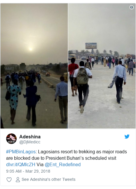 Twitter post by @DjMedicc: #PMBinLagos  Lagosians resort to trekking as major roads are blocked due to President Buhari's scheduled visit  Via @Ent_Redefined