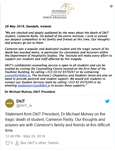 Twitter post by @DkIT_ie: Statement from DkIT President, Dr Michael Mulvey on the tragic death of student, Cameron Reilly. Our thoughts and prayers are with Cameron's family and friends at this difficult time.