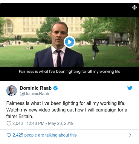 Twitter post by @DominicRaab: Fairness is what I've been fighting for all my working life. Watch my new video setting out how I will campaign for a fairer Britain.