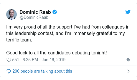 Twitter post by @DominicRaab: I'm very proud of all the support I've had from colleagues in this leadership contest, and I'm immensely grateful to my terrific team. Good luck to all the candidates debating tonight!