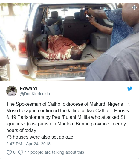 Twitter post by @DonKlericuzio: The Spokesman of Catholic diocese of Makurdi Nigeria Fr. Mose Lorapuu confirmed the killing of two Catholic Priests & 19 Parishioners by Peul/Fulani Militia who attacked St. Ignatius Quasi parish in Mbalom Benue province in early hours of today.73 houses were also set ablaze.