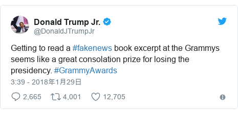 Twitter post by @DonaldJTrumpJr: Getting to read a #fakenews book excerpt at the Grammys seems like a great consolation prize for losing the presidency. #GrammyAwards