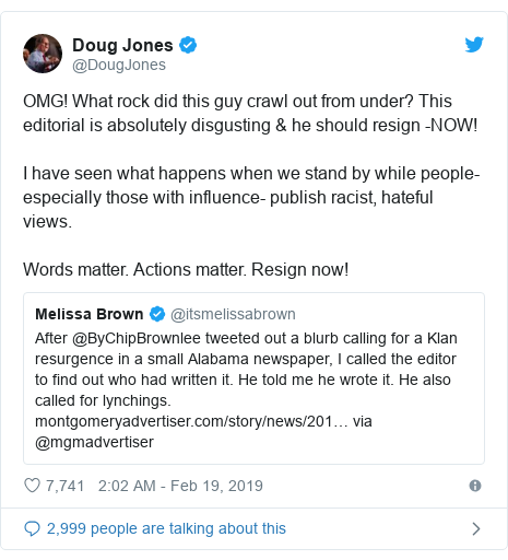 Twitter post by @DougJones: OMG! What rock did this guy crawl out from under? This editorial is absolutely disgusting & he should resign -NOW! I have seen what happens when we stand by while people-especially those with influence- publish racist, hateful views. Words matter. Actions matter. Resign now!