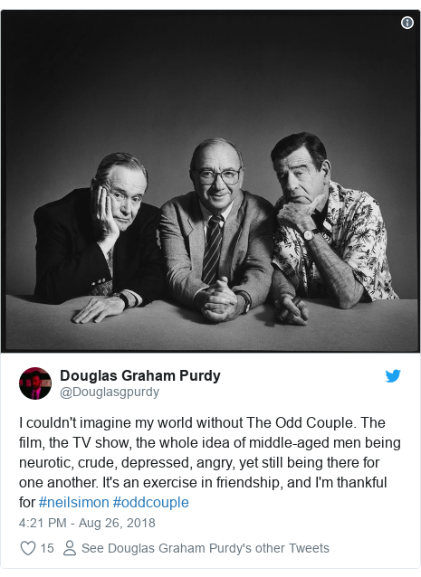 Twitter post by @Douglasgpurdy: I couldn't imagine my world without The Odd Couple. The film, the TV show, the whole idea of middle-aged men being neurotic, crude, depressed, angry, yet still being there for one another. It's an exercise in friendship, and I'm thankful for #neilsimon #oddcouple