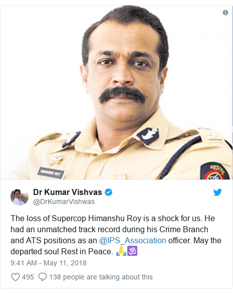 Twitter post by @DrKumarVishwas: The loss of Supercop Himanshu Roy is a shock for us. He had an unmatched track record during his Crime Branch and ATS positions as an @IPS_Association officer. May the departed soul Rest in Peace. 🙏🕉️