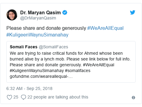 Twitter waxaa daabacay @DrMaryanQasim: Please share and donate generously #WeAreAllEqual #KuligeenWaynuSimanahay