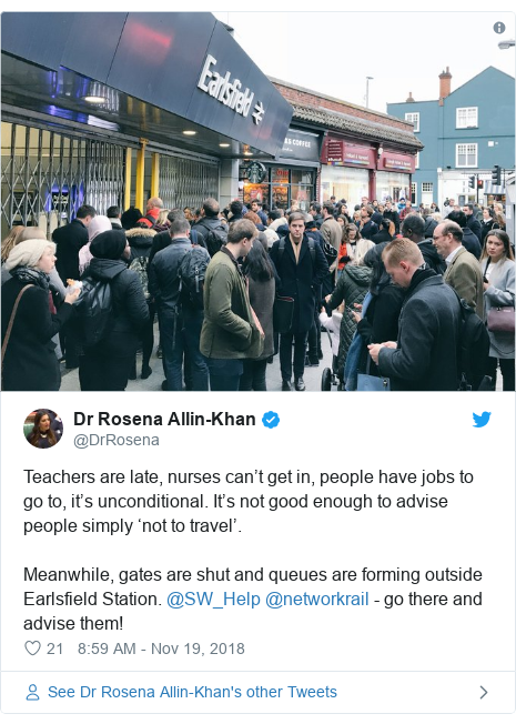 Twitter post by @DrRosena: Teachers are late, nurses can't get in, people have jobs to go to, it's unconditional. It's not good enough to advise people simply 'not to travel'. Meanwhile, gates are shut and queues are forming outside Earlsfield Station. @SW_Help @networkrail - go there and advise them!