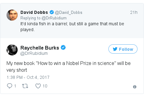 "Twitter post by @DrRubidium: My new book ""How to win a Nobel Prize in science"" will be very short"