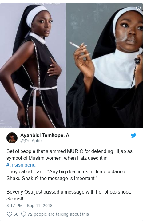 """Twitter post by @Dr_Aphiz: Set of people that slammed MURIC for defending Hijab as symbol of Muslim women, when Falz used it in #thisisnigeriaThey called it art... """"Any big deal in usin Hijab to dance Shaku Shaku? the message is important.""""Beverly Osu just passed a message with her photo shoot. So rest!"""