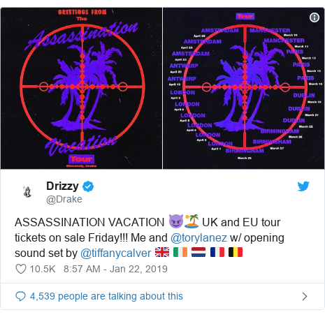 Twitter post by @Drake: ASSASSINATION VACATION 😈🏝 UK and EU tour tickets on sale Friday!!! Me and @torylanez w/ opening sound set by @tiffanycalver 🇬🇧 🇮🇪 🇳🇱 🇫🇷 🇧🇪