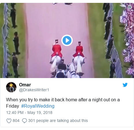 Twitter post by @DrakesWriter1: When you try to make it back home after a night out on a Friday  #RoyalWedding