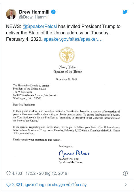 Twitter bởi @Drew_Hammill: NEWS  @SpeakerPelosi has invited President Trump to deliver the State of the Union address on Tuesday, February 4, 2020.