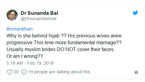 Twitter post by @Drsunandambal: #imrankhanWhy is she behind hijab ?? His previous wives were progressive.This time more fundamental marriage??Usually muslim brides DO NOT cover their faces.Or am I wrong??