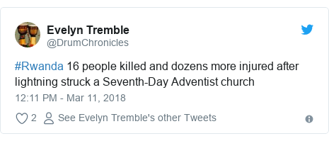 Twitter post by @DrumChronicles: #Rwanda 16 people killed and dozens more injured after lightning struck a Seventh-Day Adventist church