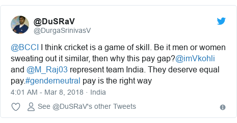 Twitter post by @DurgaSrinivasV: @BCCI I think cricket is a game of skill. Be it men or women sweating out it similar, then why this pay gap?@imVkohli and @M_Raj03 represent team India. They deserve equal pay.#genderneutral pay is the right way