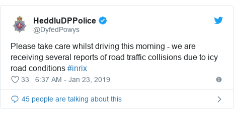 Twitter post by @DyfedPowys: Please take care whilst driving this morning - we are receiving several reports of road traffic collisions due to icy road conditions #inrix