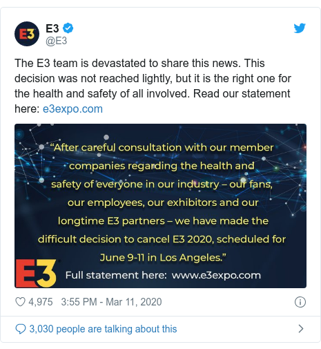 Twitter post by @E3: The E3 team is devastated to share this news. This decision was not reached lightly, but it is the right one for the health and safety of all involved. Read our statement here