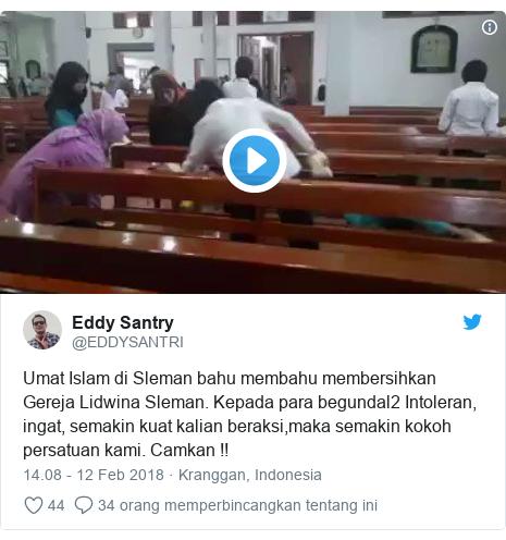 Twitter pesan oleh @EDDYSANTRI: Umat Islam di Sleman bahu membahu membersihkan Gereja Lidwina Sleman. Kepada para begundal2 Intoleran, ingat, semakin kuat kalian beraksi,maka semakin kokoh persatuan kami. Camkan !!