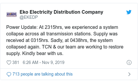 Twitter post by @EKEDP: Power Update  At 2315hrs, we experienced a system collapse across all transmission stations. Supply was received at 0315hrs. Sadly, at 0438hrs, the system collapsed again. TCN & our team are working to restore supply. Kindly bear with us.