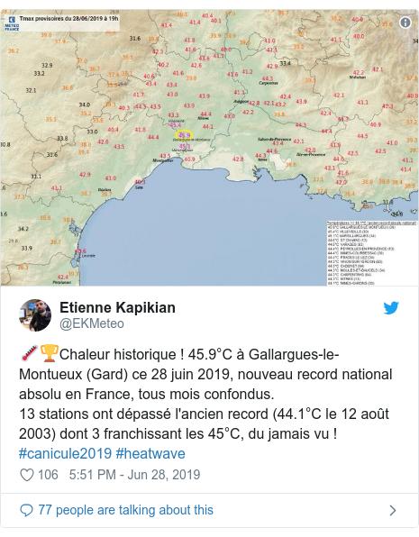 Twitter post by @EKMeteo: 🌡️🏆Chaleur historique ! 45.9°C à Gallargues-le-Montueux (Gard) ce 28 juin 2019, nouveau record national absolu en France, tous mois confondus.13 stations ont dépassé l'ancien record (44.1°C le 12 août 2003) dont 3 franchissant les 45°C, du jamais vu ! #canicule2019 #heatwave