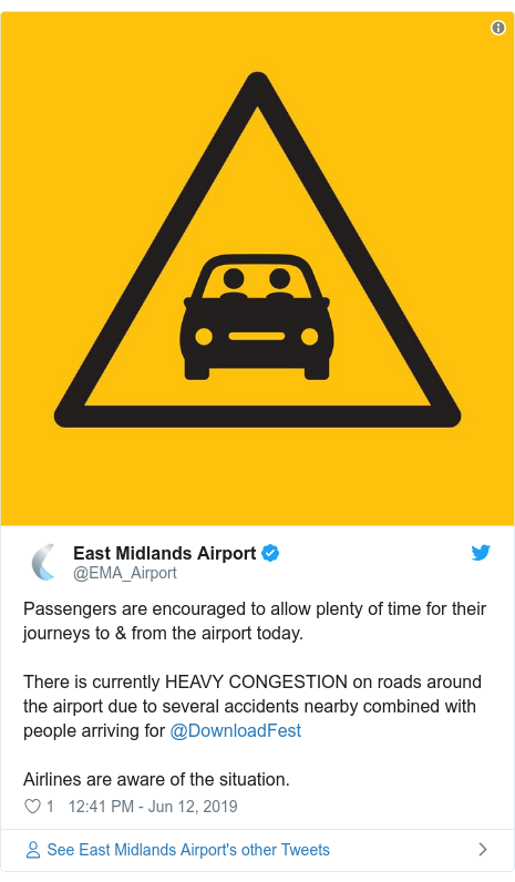 Twitter post by @EMA_Airport: Passengers are encouraged to allow plenty of time for their journeys to & from the airport today.There is currently HEAVY CONGESTION on roads around the airport due to several accidents nearby combined with people arriving for @DownloadFestAirlines are aware of the situation.