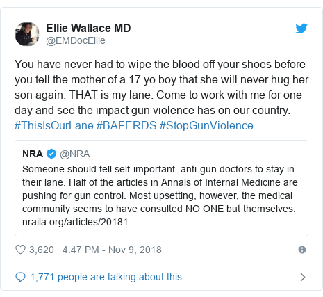Twitter post by @EMDocEllie: You have never had to wipe the blood off your shoes before you tell the mother of a 17 yo boy that she will never hug her son again. THAT is my lane. Come to work with me for one day and see the impact gun violence has on our country. #ThisIsOurLane #BAFERDS #StopGunViolence