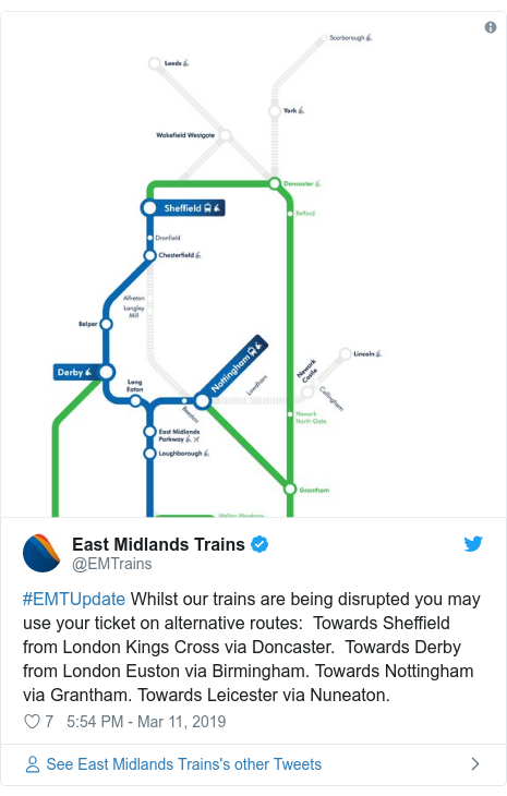 Twitter post by @EMTrains: #EMTUpdate Whilst our trains are being disrupted you may use your ticket on alternative routes   Towards Sheffield from London Kings Cross via Doncaster.  Towards Derby  from London Euston via Birmingham. Towards Nottingham via Grantham. Towards Leicester via Nuneaton.