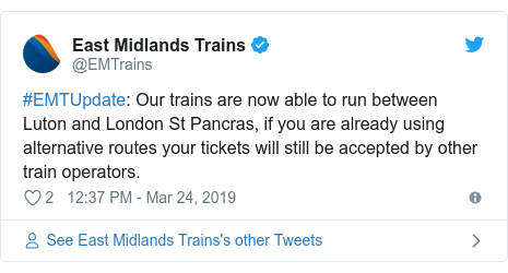 Twitter post by @EMTrains: #EMTUpdate  Our trains are now able to run between Luton and London St Pancras, if you are already using alternative routes your tickets will still be accepted by other train operators.