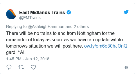 Twitter post by @EMTrains: There will be no trains to and from Nottingham for the remainder of today as soon  as we have an update withto tomorrows situation we will post here   gard  ^AL