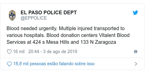 Twitter post de @EPPOLICE: Blood needed urgently. Multiple injured transported to various hospitals. Blood donation centers Vitalent Blood Services at 424 s Mesa Hills and 133 N Zaragoza