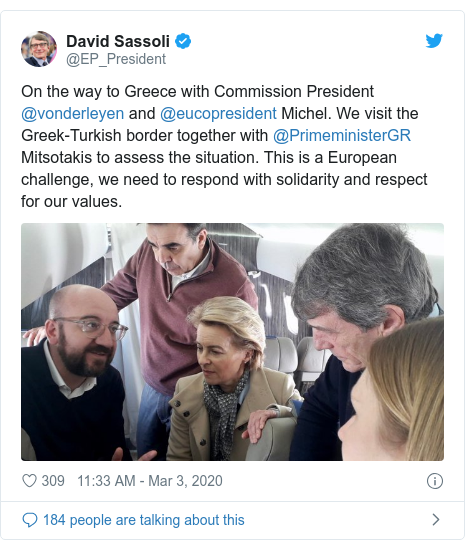 Twitter post by @EP_President: On the way to Greece with Commission President @vonderleyen and @eucopresident Michel. We visit the Greek-Turkish border together with @PrimeministerGR Mitsotakis to assess the situation. This is a European challenge, we need to respond with solidarity and respect for our values.