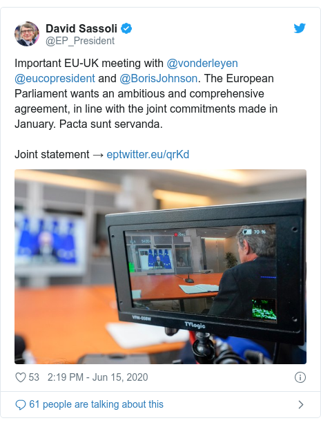 Twitter post by @EP_President: Important EU-UK meeting with @vonderleyen @eucopresident and @BorisJohnson. The European Parliament wants an ambitious and comprehensive agreement, in line with the joint commitments made in January. Pacta sunt servanda. Joint statement →