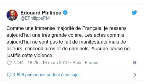 Twitter publication par @EPhilippePM: Comme une immense majorité de Français, je ressens aujourd'hui une très grande colère. Les actes commis aujourd'hui ne sont pas le fait de manifestants mais de pilleurs, d'incendiaires et de criminels. Aucune cause ne justifie cette violence.