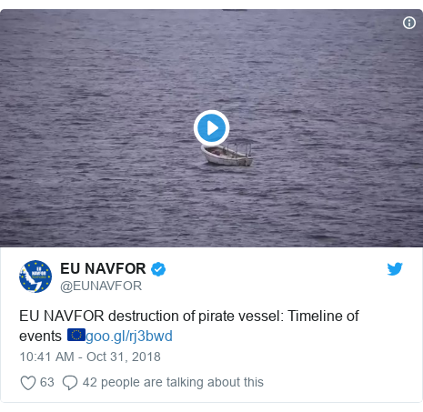 Twitter waxaa daabacay @EUNAVFOR: EU NAVFOR destruction of pirate vessel  Timeline of events 🇪🇺