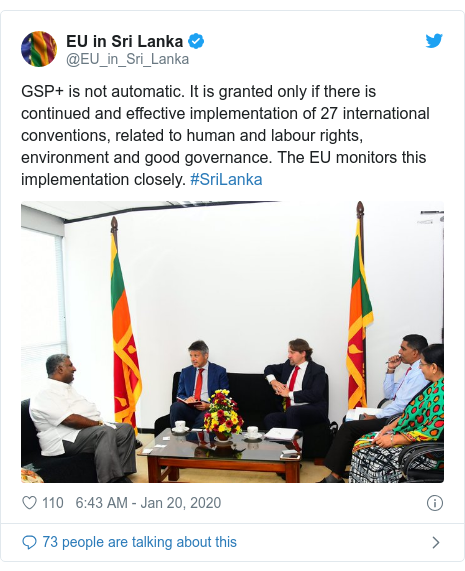 Twitter හි @EU_in_Sri_Lanka කළ පළකිරීම: GSP+ is not automatic. It is granted only if there is continued and effective implementation of 27 international conventions, related to human and labour rights, environment and good governance. The EU monitors this implementation closely. #SriLanka