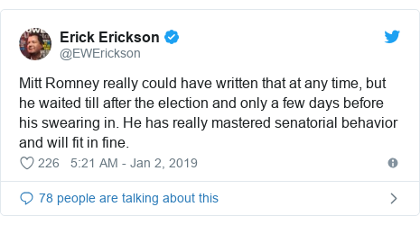 Twitter post by @EWErickson: Mitt Romney really could have written that at any time, but he waited till after the election and only a few days before his swearing in. He has really mastered senatorial behavior and will fit in fine.