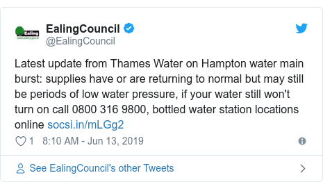 Twitter post by @EalingCouncil: Latest update from Thames Water on Hampton water main burst  supplies have or are returning to normal but may still be periods of low water pressure, if your water still won't turn on call 0800 316 9800, bottled water station locations online