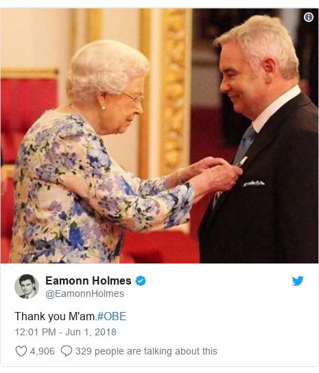 Twitter post by @EamonnHolmes: Thank you M'am.#OBE