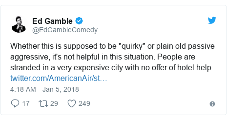 "Twitter post by @EdGambleComedy: Whether this is supposed to be ""quirky"" or plain old passive aggressive, it's not helpful in this situation.  People are stranded in a very expensive city with no offer of hotel help."