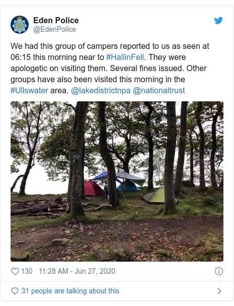 Twitter post by @EdenPolice: We had this group of campers reported to us as seen at 06 15 this morning near to #HallinFell. They were apologetic on visiting them. Several fines issued. Other groups have also been visited this morning in the #Ullswater area. @lakedistrictnpa @nationaltrust