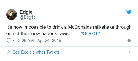 Twitter post by @Edg1e: It's now impossible to drink a McDonalds milkshake through one of their new paper straws........ #SOGGY