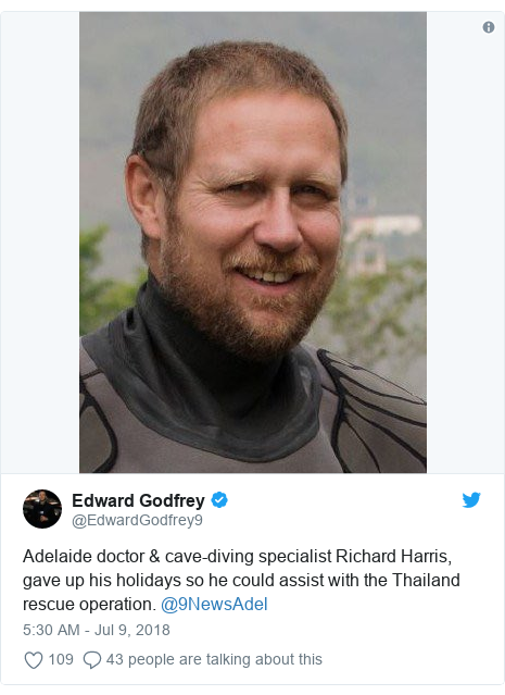 Twitter post by @EdwardGodfrey9: Adelaide doctor & cave-diving specialist Richard Harris, gave up his holidays so he could assist with the Thailand rescue operation. @9NewsAdel