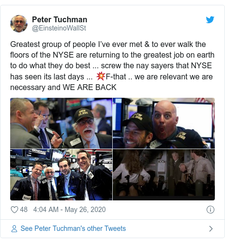 Twitter post by @EinsteinoWallSt: Greatest group of people I've ever met & to ever walk the floors of the NYSE are returning to the greatest job on earth to do what they do best ... screw the nay sayers that NYSE has seen its last days ... 💥F-that .. we are relevant we are necessary and WE ARE BACK