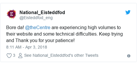 Twitter post by @Eisteddfod_eng: Bore da! @theCentre are experiencing high volumes to their website and some technical difficulties. Keep trying and Thank you for your patience!