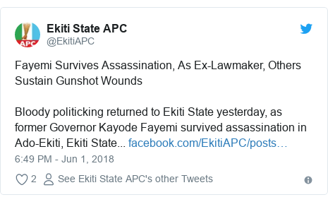 Twitter post by @EkitiAPC: Fayemi Survives Assassination, As Ex-Lawmaker, Others Sustain Gunshot WoundsBloody politicking returned to Ekiti State yesterday, as former Governor Kayode Fayemi survived assassination in Ado-Ekiti, Ekiti State...