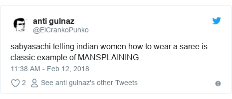 Twitter post by @ElCrankoPunko: sabyasachi telling indian women how to wear a saree is classic example of MANSPLAINING